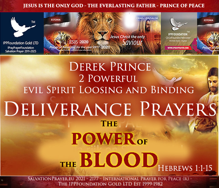 Derek Prince 2 Deliverance Prayers Evil Spirit Cast out Binding and Loosing Dealing with satan There is Power in the Blood of Jesus Hebrews IPPFoundation Gold LTD