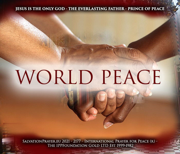 International Prayer for Peace - IPPFoundation GOLD - Prayers for Peace – Prayer for World Peace - Christian Prayers for Inner Peace - Christian World Peace