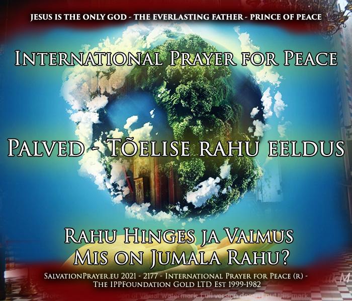 International Prayer for Peace - Palved - Tõelise rahu eeldus - Rahu Hinges ja Vaimus - Mis on Jumala Rahu