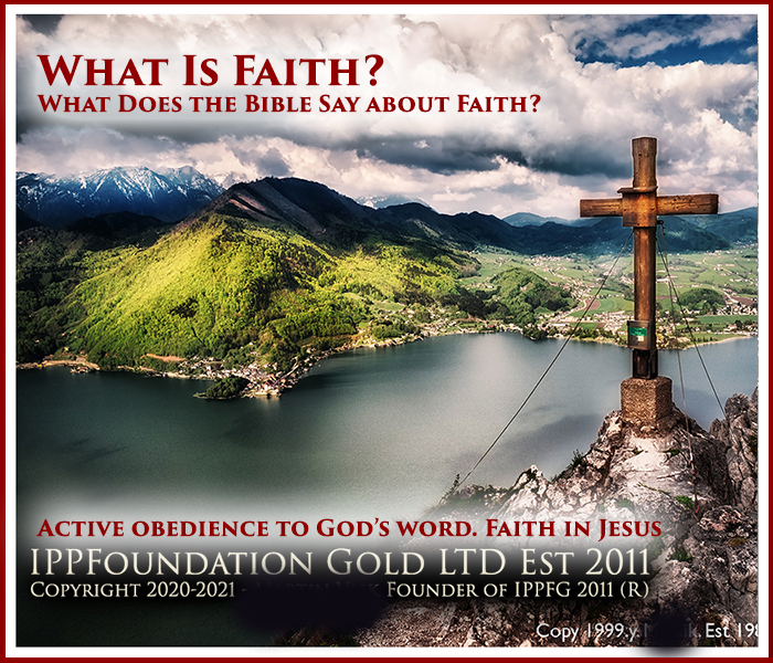 What Is Faith What Does the Bible Say about Faith Active obedience to Gods word Faith in Jesus