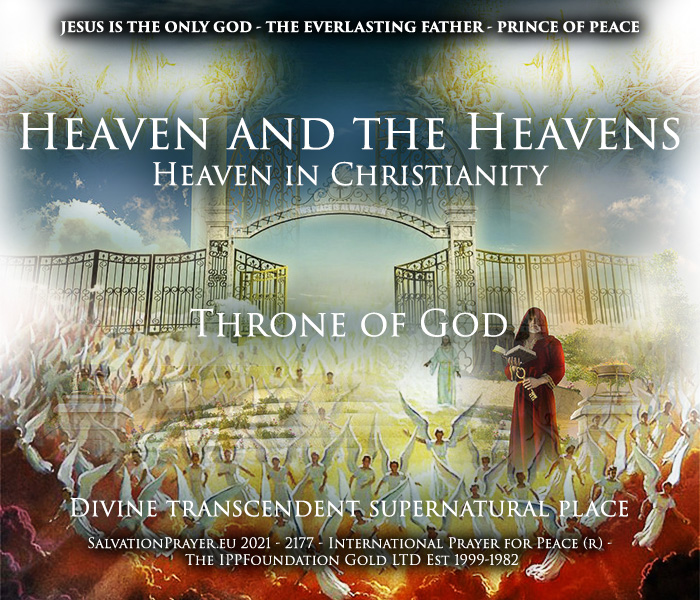 What is Heaven Heaven or the heavens Heaven in Christianity God Divine transcendent supernatural place