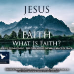 What is Faith? What Does theBibleSay about Faith? 5 Bible Verses About Faith: