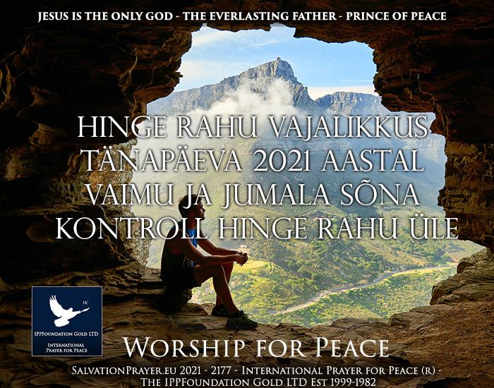 Hinge Rahu Vajalikkus Tänapäeva 2021 aastal – Vaimu ja Jumala Sõna kontroll Hinge Rahu Üle