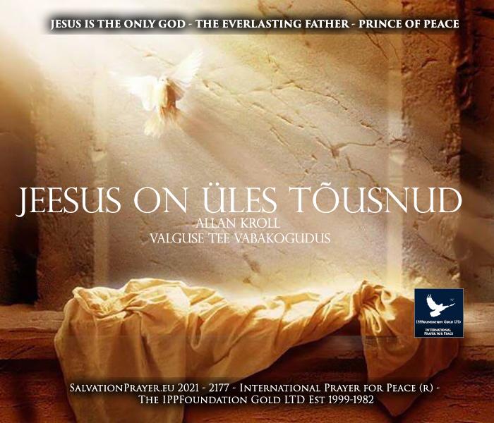 Jeesus on tõesti surnuist üles tõusnud! – Allan Kroll – Valguse Tee Vabakogudus